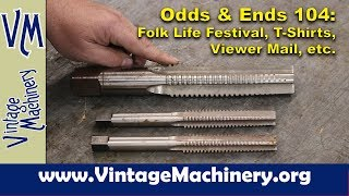 Odds & Ends 104: Viewer Mail, Tools, Folk Life Festival, T-Shirts thumbnail