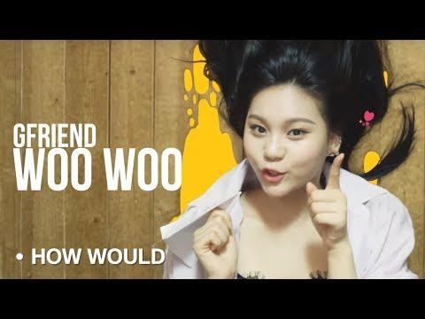 How Would GFRIEND Sing「WooWoo」DIA