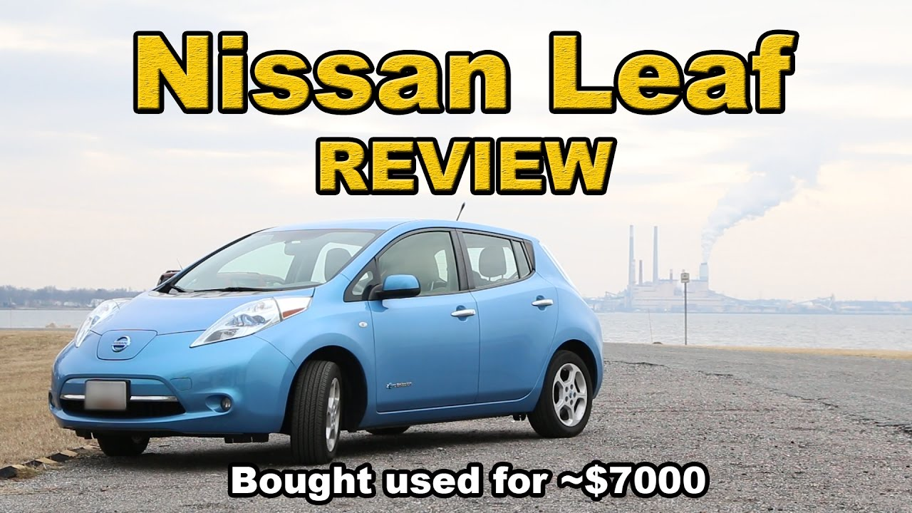 Nissan Leaf review (Bought used for $7000) - YouTube