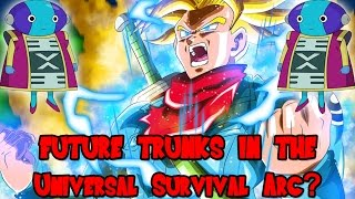 Future trunks in the universal survival arc? (dragon ball super theory)