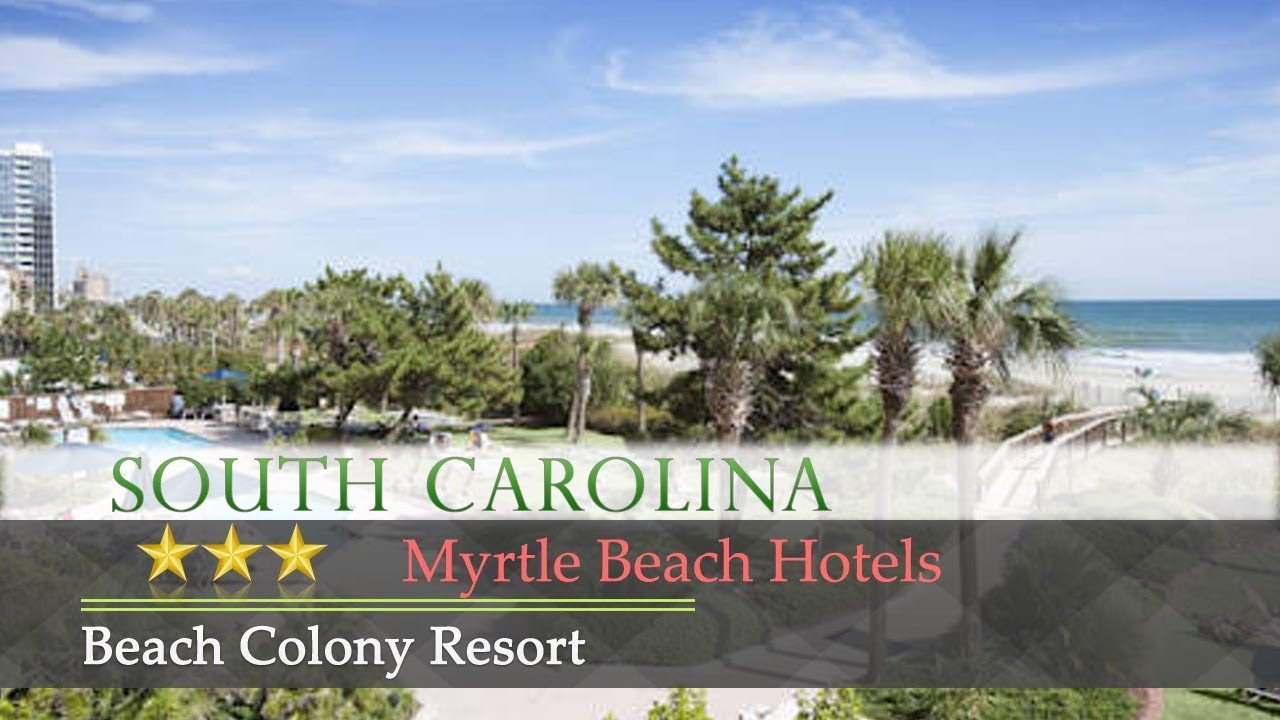 Beach Colony Resort Myrtle Hotels South Carolina