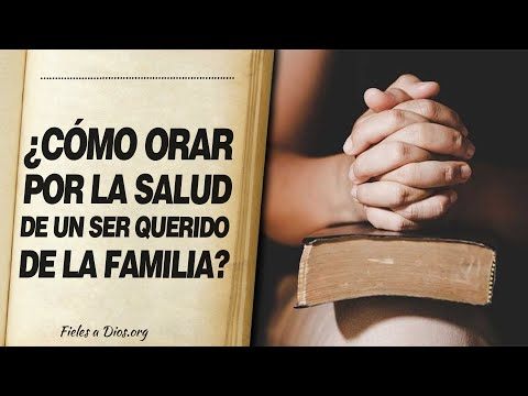 🙏 Cómo Orar por Salud de un SER QUERIDO DE LA FAMILIA 📖