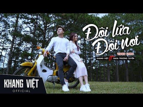 Đôi Lứa Đôi Nơi | Khang Việt Ft. Saka Trương Tuyền | Lyric Video