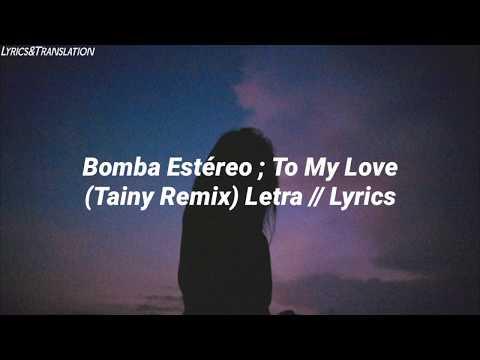Bomba Estéreo - To My Love (Tainy Remix) // Letra en español ; Letra en Inglés