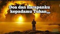 Kata - kata Bijak || Doa dan harapanku kepadamu tuhan