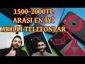 1500 Tl - 2000 Tl Arasi En İyİ Ucuz Akilli Telefonlar | Fiyat-performans Canavar