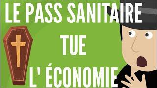Comment Vous Pouvez Voir Que Le Pass Sanitaire Tue L'économie