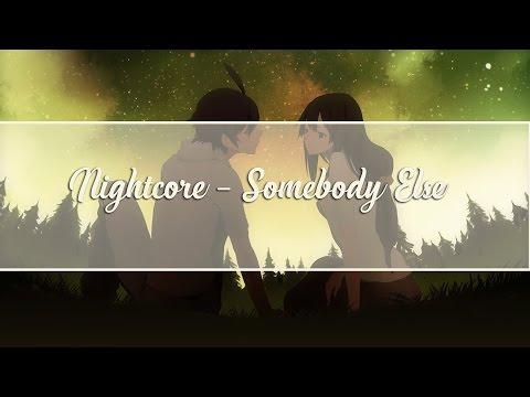 [ Nightcore ] - Somebody Else
