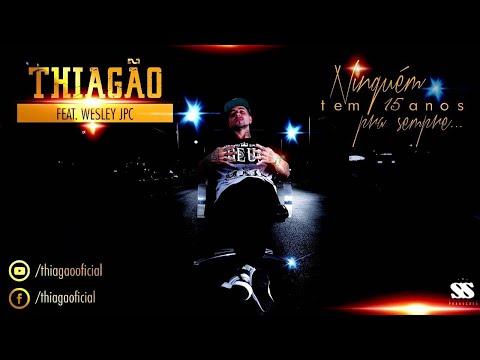 Thiagão - Ninguém tem 15 Anos Pra Sempre - Áudio Oficial - ThiagãOficial