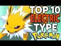 Top 10 Electric Type Pokemon (Top Pokemon of Every Type #2)