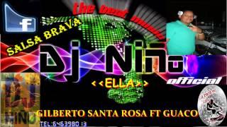 ella-gilberto santa rosa ft guaco-by niño dj-2013