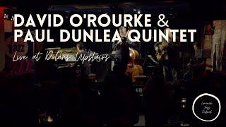 David O' Rourke & Paul Dunlea Quintet / Live at Dolans / Limerick Jazz Festival 2016 (FULL SET)