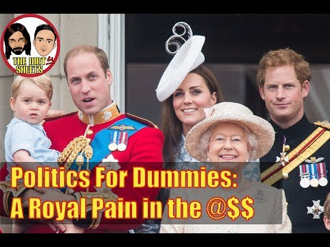 Politics For Dummies: A Royal Pain in the @$$