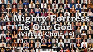 A Mighty Fortress Is Our God (Virtual Choir #4)