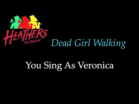 Heathers - Dead Girl Walking - Karaoke/Sing With Me: You Sing Veronica