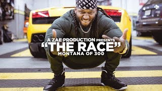 Montana Of 300 - The Race [REMIX] Shot By @AZaeProduction