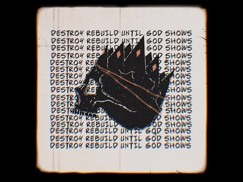"""Destroy Rebuild Until God Shows - """"King I Am"""" (Demo)"""