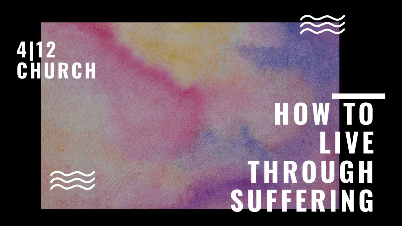 How To Live Through Suffering