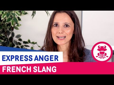 Learn French Slang to Express Anger - Oh La La, I Speak French! Lesson