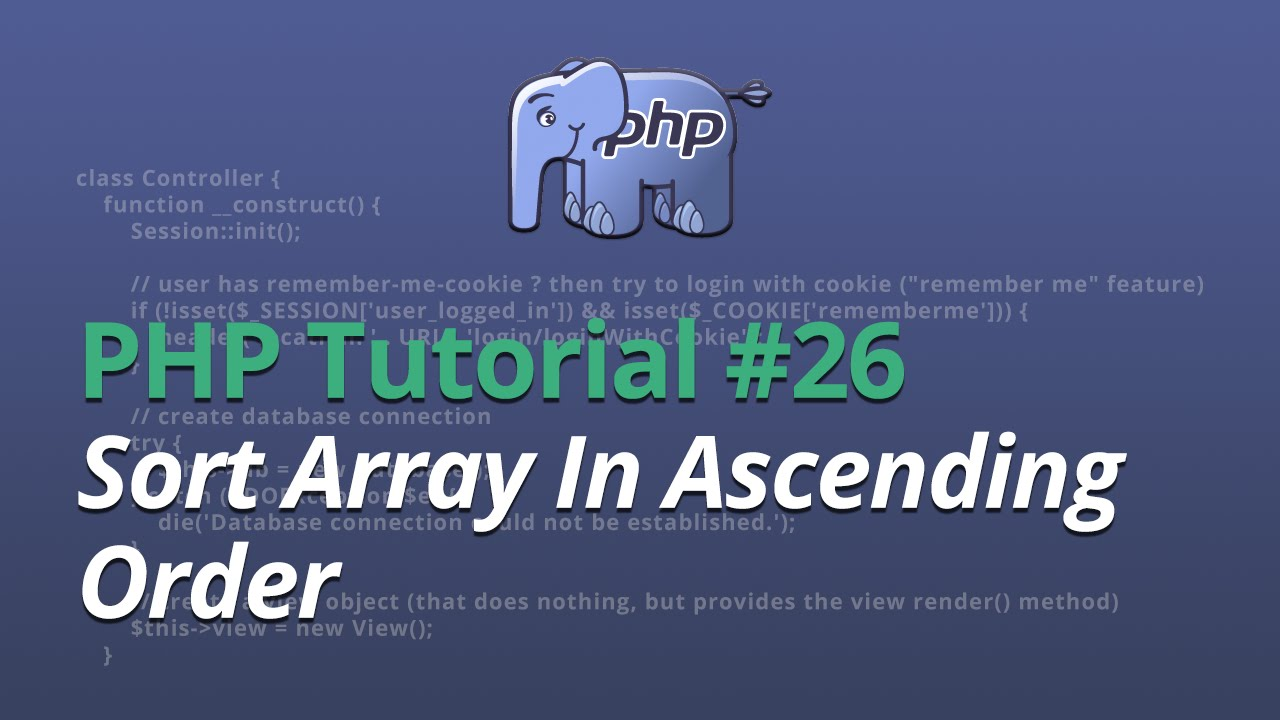 PHP Tutorial - #26 - Sort Array In Ascending Order