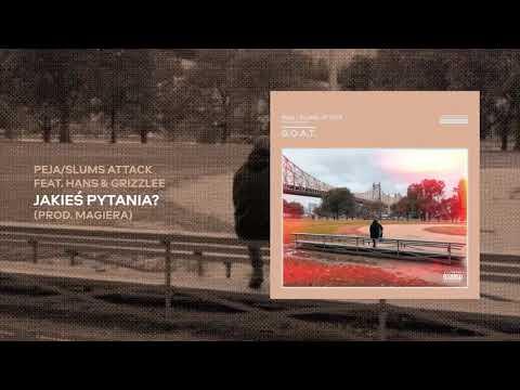 Peja/Slums Attack feat. Hans & Grizzlee - Jakieś pytania? (prod. Magiera)