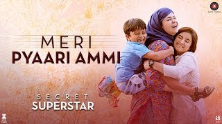 Meri Pyaari Ammi Video Song | Secret Superstar