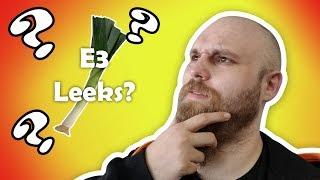 More E3 Leeks?