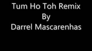 Tum Ho Toh Remix By Darrel Mascarenhas (Rock On)