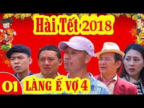 Hài Tết 2018 - Làng ế vợ 4 - Tập 1    Phim hài Tết mới hay nhất 2018