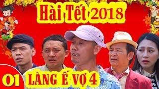 Hài Tết 2018 - Làng ế vợ 4 - Tập 1 || Phim hài Tết mới hay nhất 2018