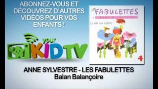 Anne Sylvestre - Balan balançoire - Les Fabulettes - YourKidTv