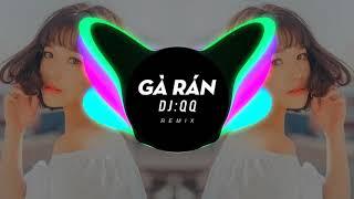 Gà Rán - Remix (DJ:QQ) | Nhạc Dance Tik Tok Trung Quốc Hay Nhất