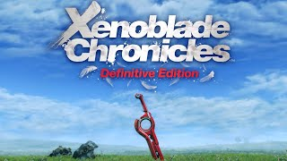 Xenoblade Chronicles Definitive Edition - Part 1: Beginning / The Monado