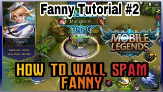 Fanny Tutorial #2   How to wall Spam with Fanny   Mobile Legends : Bang bang