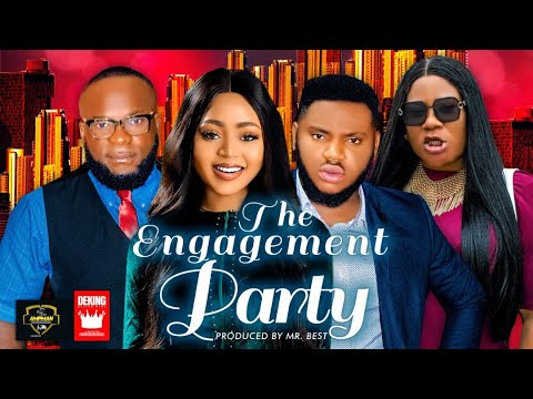 Download THE ENGAGEMENT PARTY.  Season 2, (2021 MOVIES) (NEW MOVIE) The best of Nollywood/Hollywood Movies