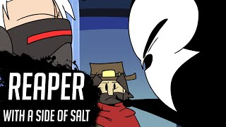 Reaper with a side of salt