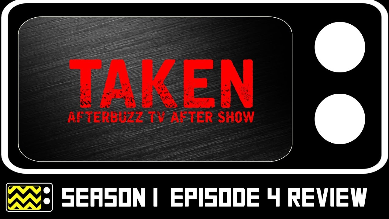 Download Taken Season 1 Episode 4 Review & After Show   AfterBuzz TV