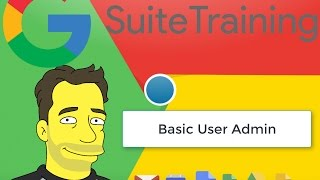 G Suite Tutorials Lesson 1: User Administration