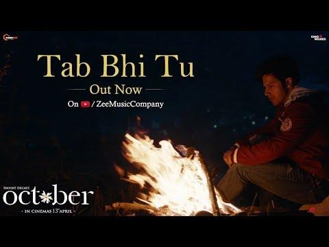 Tab bhi tu lyrics WhatsApp status Varun Dhawan October movie song