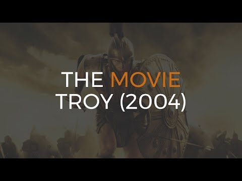 We Talk About The Movie Troy (2004)
