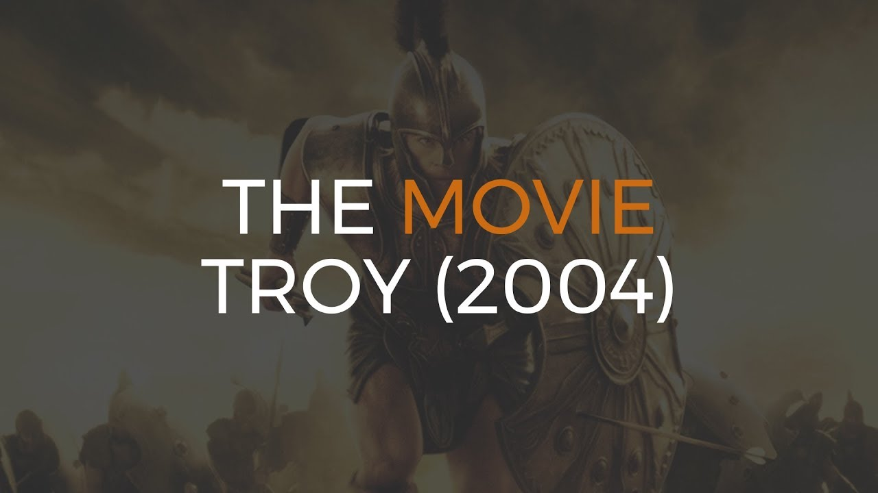 We Talk About The Movie Troy 2004 Youtube