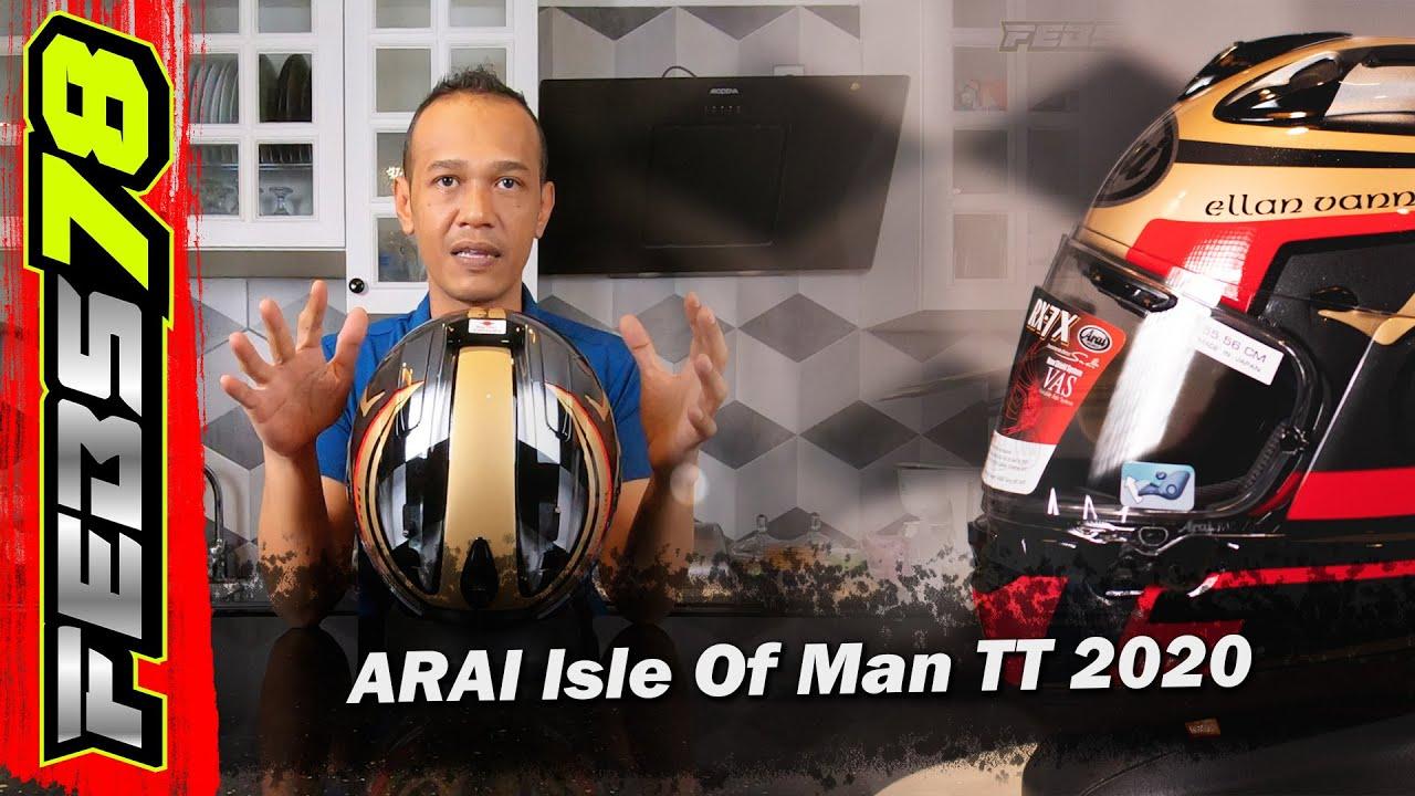 Febs78: Unboxing & Review Arai Isle Of Man TT 2020