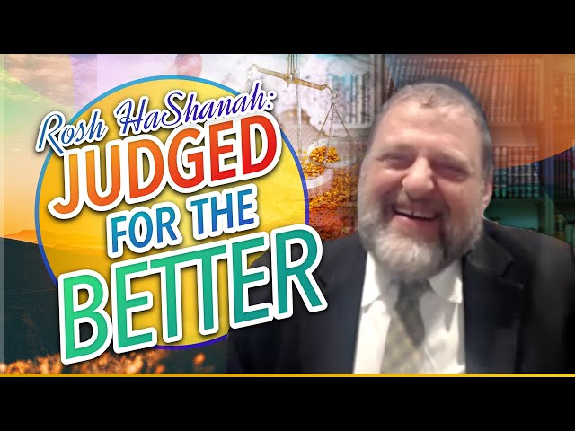 Rosh Hashanah: Judged for the Better (Ep. 144)