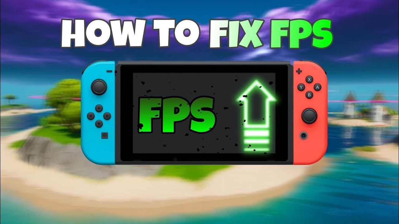 How To Get BETTER FPS In Fortnite Nintendo Switch Chapter 2