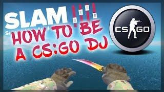 How To Set Up SLAM(DJ) For CS:GO,CS:S,TF2