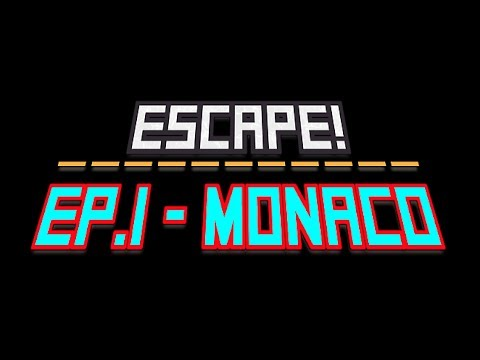 ESCAPE! - Ep.1 - Monaco (Larvotto to Fontvieille route)