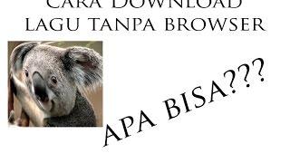 Cara download lagu tanpa browser (Android) Online