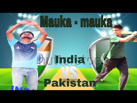 India vs Pakistan (mauka - mauka) (comedy video) [Sunil Sharma]