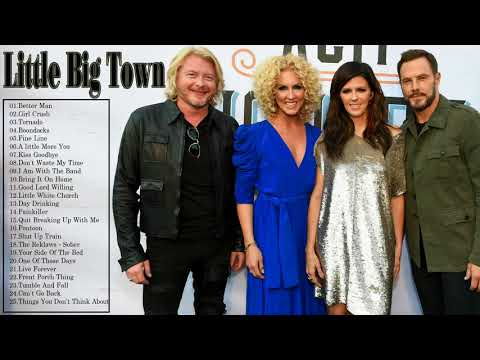 Little Big Town Greatest Hits Full Album - Best Of Little Big Town Playlist 2018