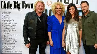 Little Big Town Greatest Hits Full Album - Best Of Little Big Town Playlist 2018 Video